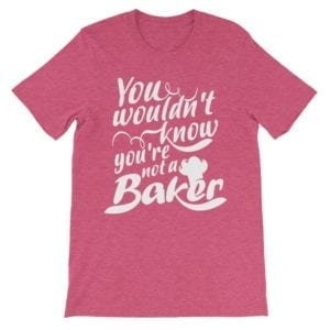 You're Not a Baker