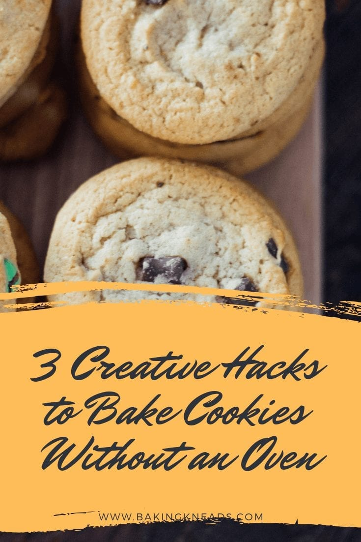 3 Creative Hacks to Bake Cookies Without an Oven