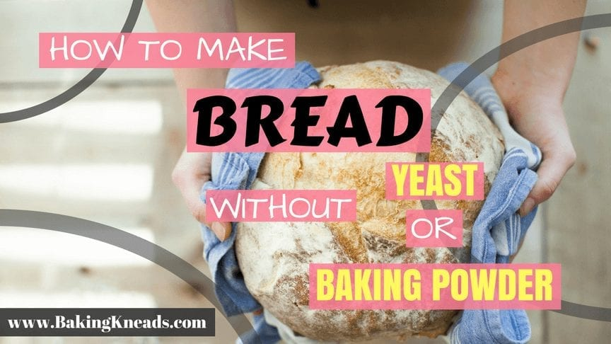 Bread Without Yeast or Baking Powder