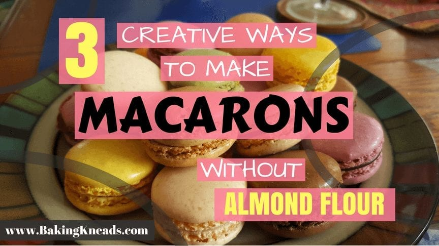 3 Creative Ways To Make Macarons Without Almond Flour Baking Kneads Llc