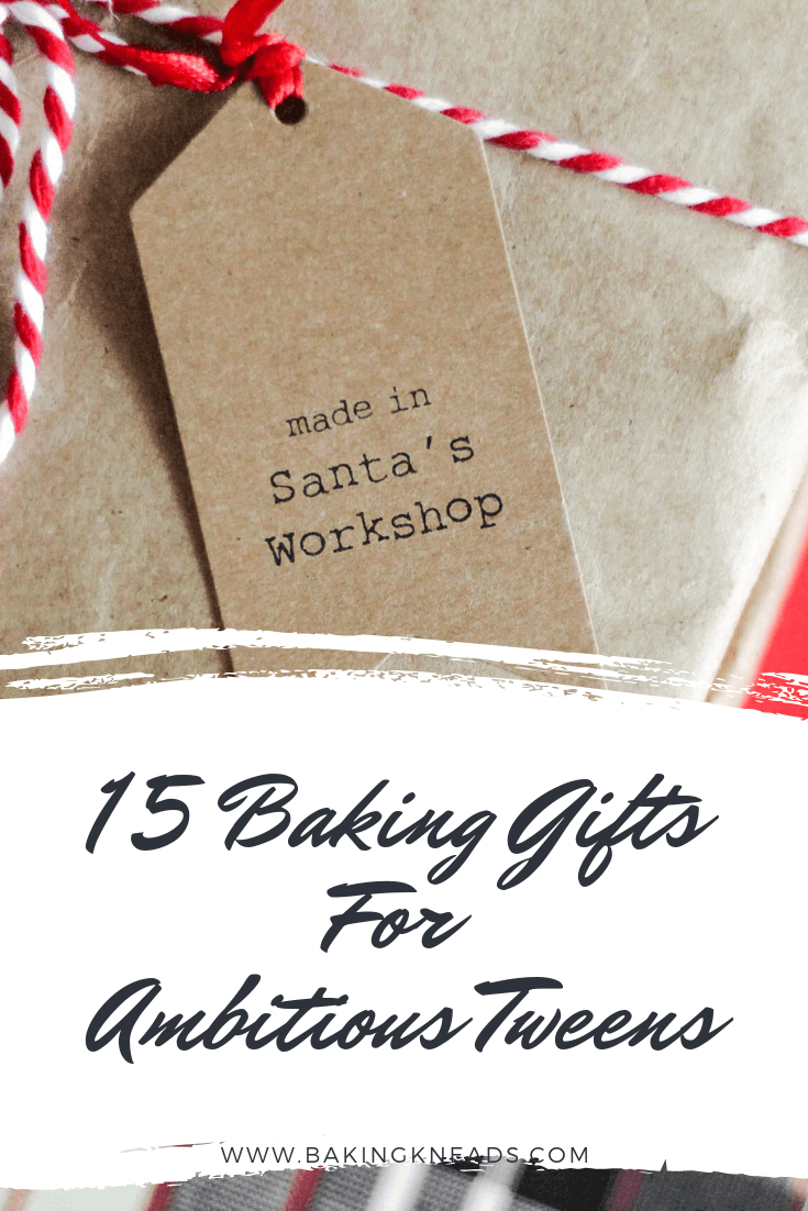15 Baking Gifts For Ambitious Tweens