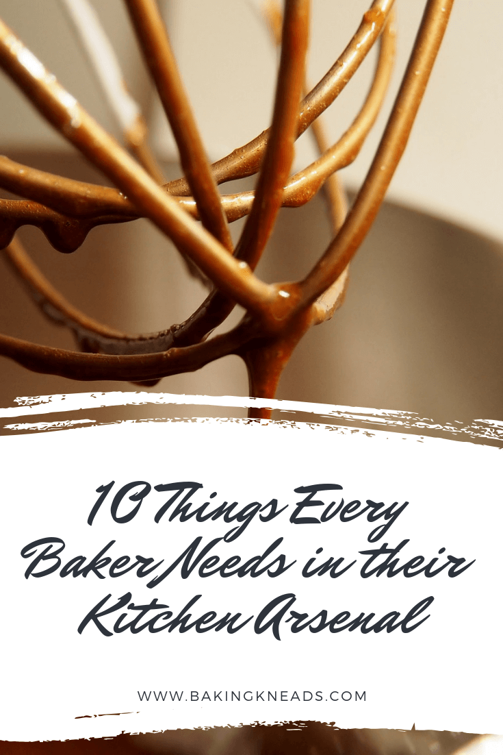 10 Things Every Baker Needs in their Kitchen Arsenal