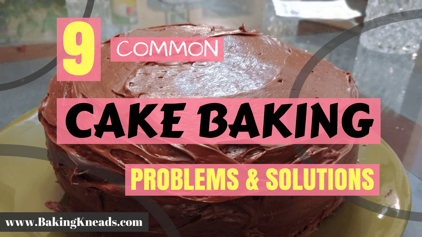 9 Common Cake Baking Problems And Solutions Baking