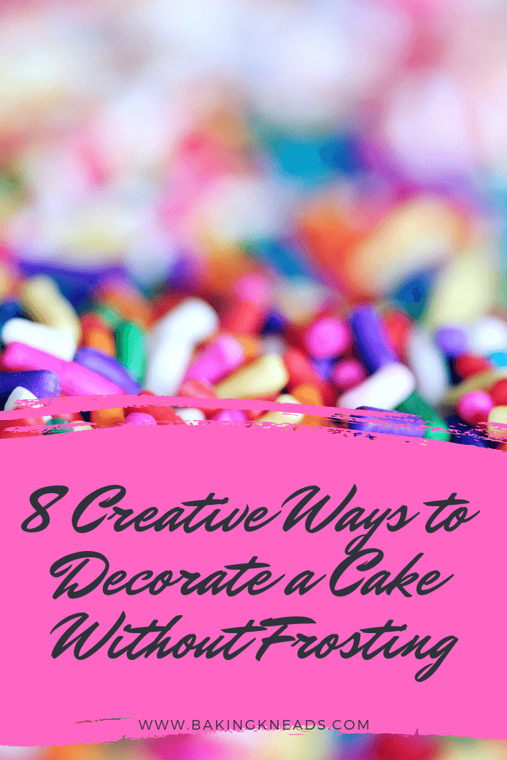 8 Creative Ways to Decorate a Cake Without Frosting