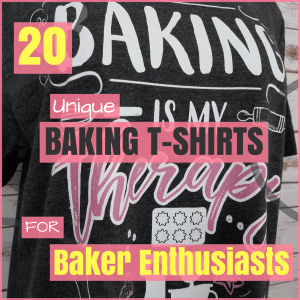 Unique Baking T-Shirts for Baker Enthusiasts