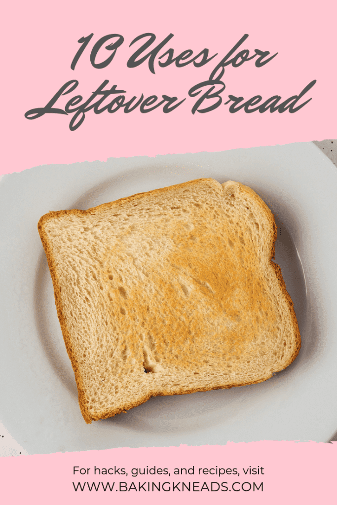 What to Do with Leftover Bread (10 Ideas to Try at Home)