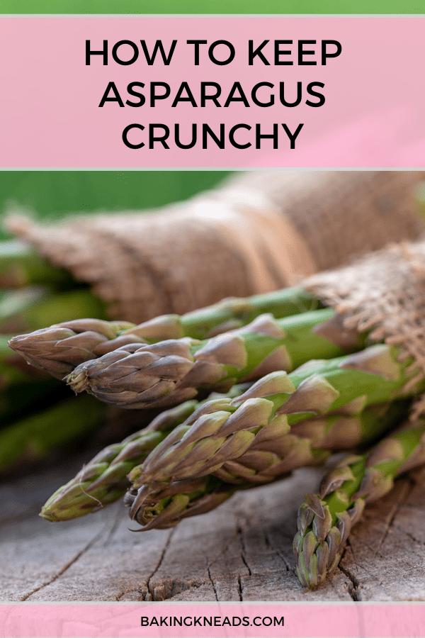 How to Keep Asparagus Crunchy