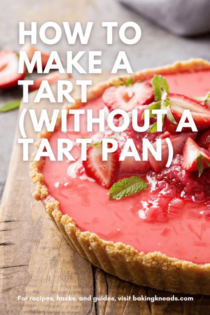 How to Make a Tart (Without a Tart Pan)